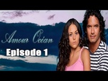 Amour Ocean (Mar de Amor) - Episode 1